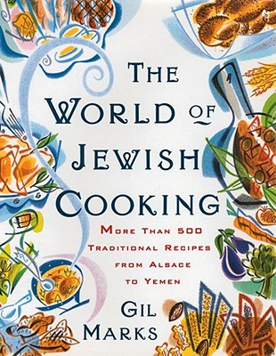 The World of Jewish Cooking: World of Jewish Cooking - Marks, Gil
