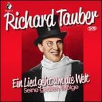 The World of Richard Tauber: Ein Lied Geht um die Welt- Seine großen Erfolge