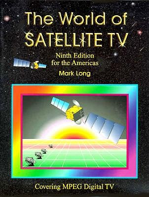 The World of Satellite Television - Long, Mark