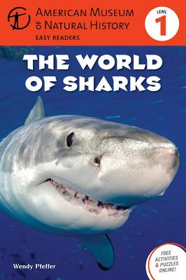 The World of Sharks - Pfeffer, Wendy, and American Museum of Natural History