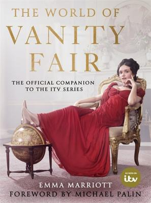 The World of Vanity Fair - Marriott, Emma, and Palin, Michael (Foreword by)
