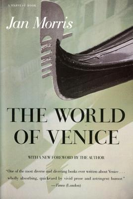 The World of Venice: Revised Edition - Morris, James, and Morris, Jan