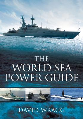 The World Sea Power Guide - Wragg, David