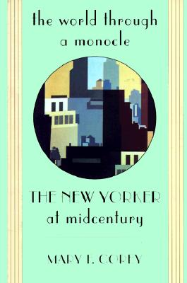 "The World Through a Monocle: ""The New Yorker"" at Midcentury -"
