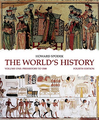 The World's History, Volume 1: Prehistory to 1500 - Spodek, Howard
