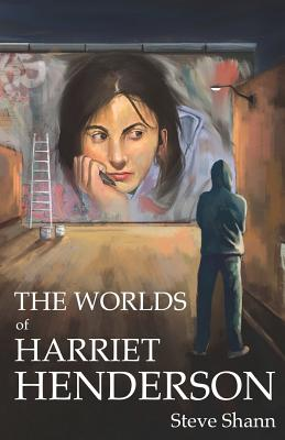 The Worlds of Harriet Henderson - Shann, Steve
