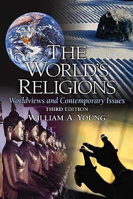 The World's Religion: Worldviews and Contemporary Issues - Young, William A