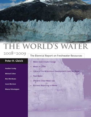 The World's Water 2008-2009: The Biennial Report on Freshwater Resources - Gleick, Peter H, and Palaniappan, Meena (Contributions by), and Morikawa, Mari (Contributions by)
