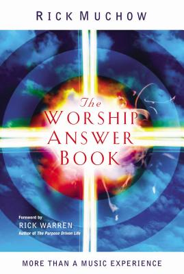 The Worship Answer Book: More Than a Music Experience - Muchow, Rick