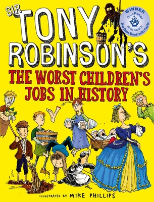 The Worst Children's Jobs in History - Robinson, Tony, Sir