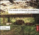 The Wreck of Former Boundaries: ELISION Ensemble at 30