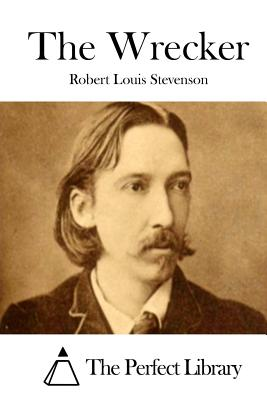 The Wrecker - Stevenson, Robert Louis, and The Perfect Library (Editor)
