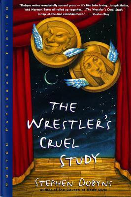 The Wrestler's Cruel Study - Dobyns, Stephen