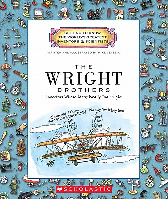 The Wright Brothers: Inventors Whose Ideas Really Took Flight - Venezia, Mike