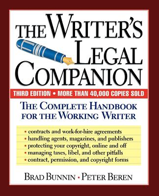 The Writer's Legal Companion: The Complete Handbook for the Working Writer, Third Edition - Bunnin, Brad