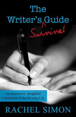 The Writer's Survival Guide - Simon, Rachel
