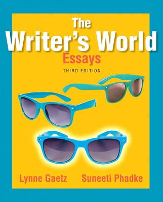 The Writer's World: Essays - Gaetz, Lynne, and Phadke, Suneeti