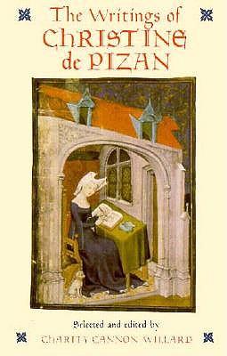The Writings of Christine de Pizan - Pizan, Christine De, and Willard, Charity Cannon