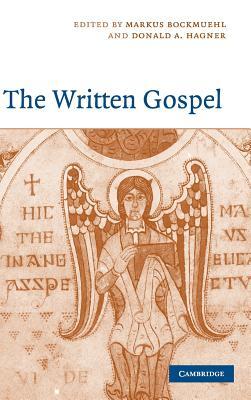 The Written Gospel - Bockmuehl, Markus (Editor), and Hagner, Donald a (Editor)