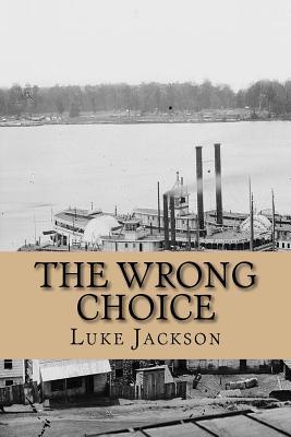 The Wrong Choice: Le Choix Errone - Jackson Luke