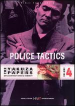 The Yakuza Papers 4: Police Tactics - Kinji Fukasaku