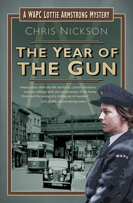 The Year of the Gun: A WAPC Lottie Armstrong Mystery (Book 2) - Nickson, Chris