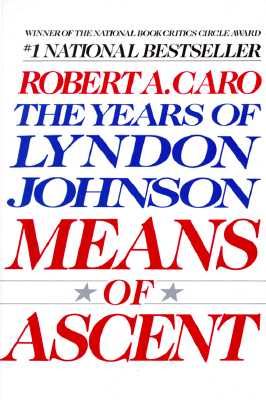 The Years of Lyndon Johnson: Means of Ascent Vol 2 - Caro, Robert A