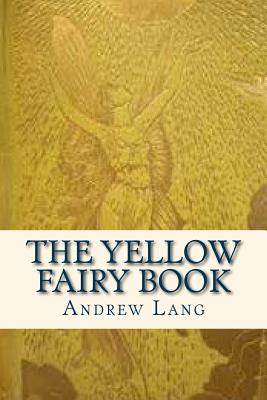 The Yellow Fairy Book - Lang, Andrew, and Ravell (Editor)