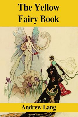 The Yellow Fairy Book - Lang, Andrew, and P, S R (Prepared for publication by)