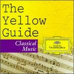 The Yellow Guide to Classical Music