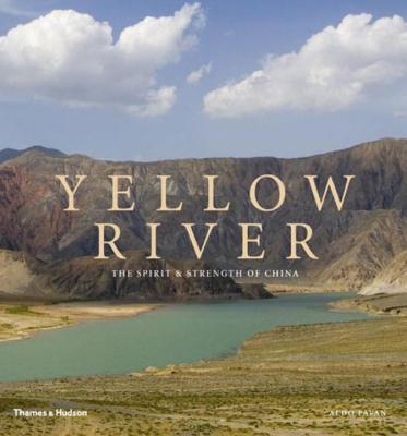 The Yellow River: The Spirit and Strength of China - Pavan, Aldo