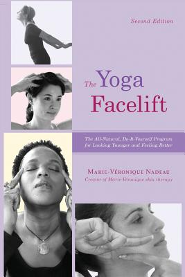 The Yoga Facelift - Nadeau, Marie Veronique