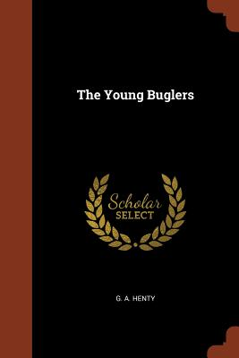 The Young Buglers - Henty, G a