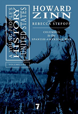 The Young People's History Of The United States, Vol.1: Colombus to the Robber Barons - Zinn, Howard (Editor), and Stefoff, Rebecca (Adapted by)