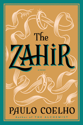 The Zahir: A Novel of Obsession - Coelho, Paulo