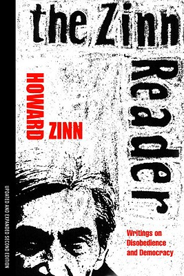 The Zinn Reader: Writings on Disobedience and Democracy - Zinn, Howard, Ph.D.
