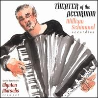 Theater of the Accordion - William Schimmel