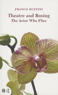 Theatre and Boxing: The Actor Who Flies - Ruffini, Franco