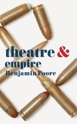 Theatre and Empire - Poore, Benjamin