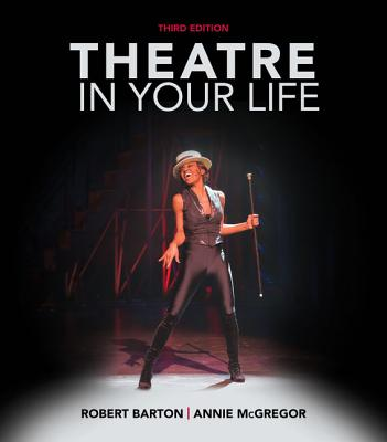 Theatre in Your Life - Barton, Robert, and McGregor, Annie