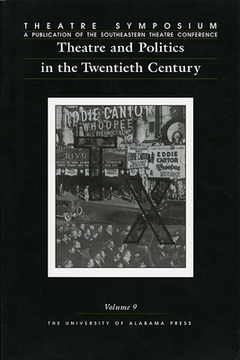 Theatre Symposium, Vol. 9: Theatre and Politics in the Twentieth Century - Countryman, John (Editor), and Fisher, James (Contributions by), and Kattwinkel, Susan (Contributions by)