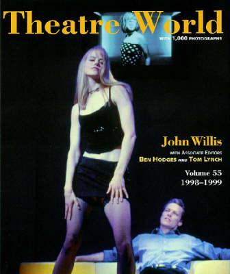 Theatre World 1998-1999 Season - Willis, John (Editor), and Lynch, Tom (Editor)