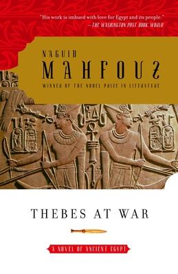 Thebes at War - Mahfouz, Naguib