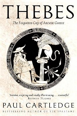 Thebes: The Forgotten City of Ancient Greece - Cartledge, Paul