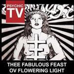 Thee Fabulous Feast ov Flowering Light