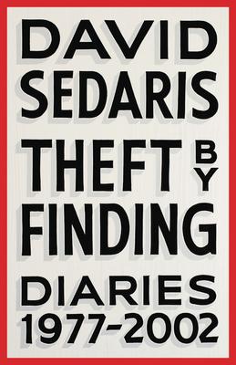 Theft by Finding: Diaries (1977-2002) - Sedaris, David