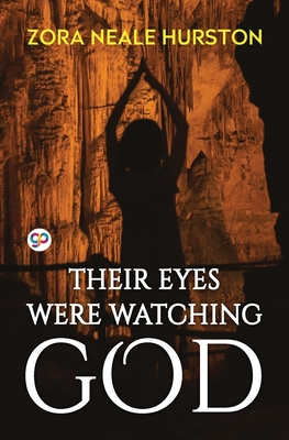 Their Eyes Were Watching God - Hurston, Zora Neale, and Press, General (Editor)