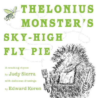 Thelonius Monster's Sky-High Fly Pie - Sierra, Judy