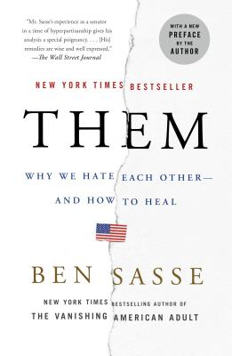 Them: Why We Hate Each Other--And How to Heal - Sasse, Ben
