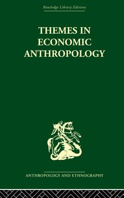 Themes in Economic Anthropology - Firth, Raymond (Editor)